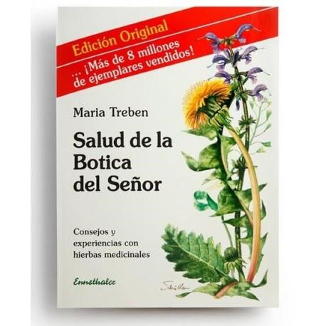 Salud de la Botica del Señor Consejos y experiencias con hierbas medicinales. Maria Treben