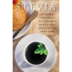 Stevia - Historia, virtudes y aplicaciones de la planta dulce